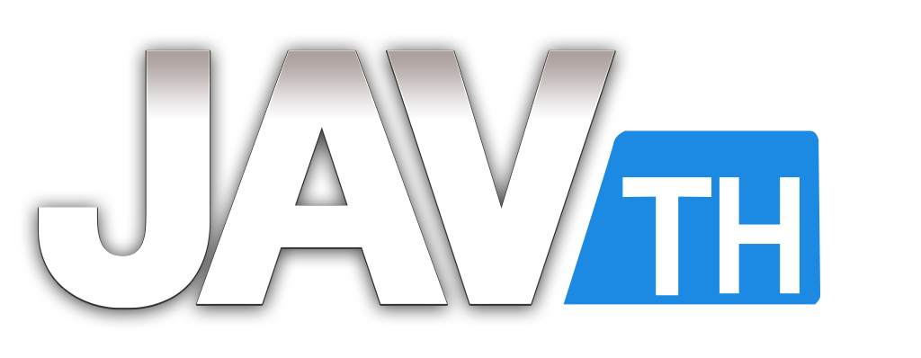 JAV TH เว็บ AV ซับไทย หนังโป๊ AV SUBTHAI ที่ดีที่สุด ดูฟรี ตลอด 24 ชม
